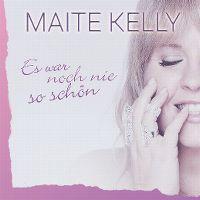 Cover Maite Kelly - Es war noch nie so schön