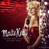 Cover Maite Kelly - So wie man tanzt so liebt man