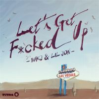 Cover MAKJ & Lil Jon - Let's Get F*cked Up