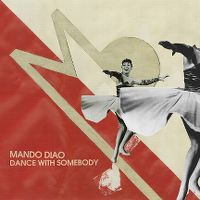 Cover Mando Diao - Dance With Somebody