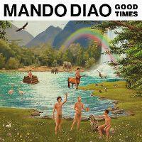 Cover Mando Diao - Good Times