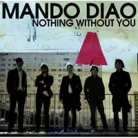 Cover Mando Diao - Nothing Without You
