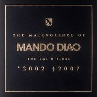 Cover Mando Diao - The Malevolence Of Mando Diao (The EMI B-Sides)