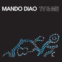 Cover Mando Diao - TV & Me
