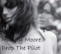Cover Mandy Moore - Drop The Pilot
