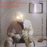 Cover Manfred Mann's Earth Band - I (Who Have Nothing)