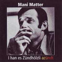 Cover Mani Matter - I han es Zündhölzli azündt