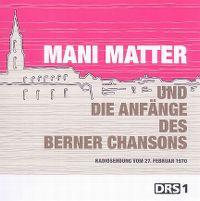 Cover Mani Matter - Mani Matter und die Anfänge des Berner Chansons