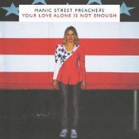 Cover Manic Street Preachers - Your Love Alone Is Not Enough