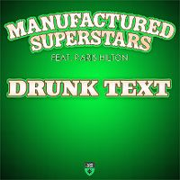 Cover Manufactured Superstars feat. Paris Hilton - Drunk Text