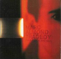 Cover Marc Almond - Tragedy (Take A Look And See)