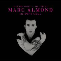 Cover Marc Almond and Soft Cell - Hits And Pieces – The Best Of Marc Almond And Soft Cell