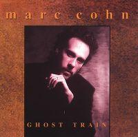Cover Marc Cohn - Ghost Train
