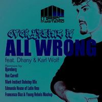 Cover Marc Mysterio feat. Dhany & Karl Wolf - Everything Is All Wrong