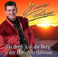 Cover Marc Pircher - Da drob'n in die Berg' is der Herrgott dahoam