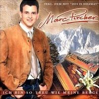 Cover Marc Pircher - Ich bin so treu wie meine Berge