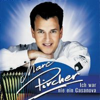 Cover Marc Pircher - Ich war nie ein Casanova