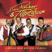 Cover Marc Pircher & Zellberg Buam - A bärige Musi aus dem Zillertal
