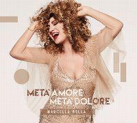 Cover Marcella Bella - Metà amore metà dolore