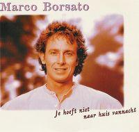 Cover Marco Borsato - Je hoeft niet naar huis vannacht