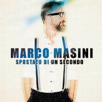 Cover Marco Masini - Spostato di un secondo