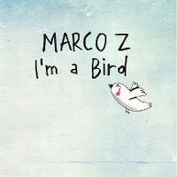 Cover Marco Z - I'm A Bird