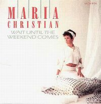 Cover Maria Christian - Wait Until The Weekend Comes