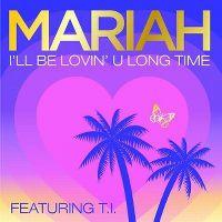 Cover Mariah Carey feat. T.I. - I'll Be Lovin' U Long Time
