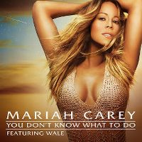 Cover Mariah Carey feat. Wale - You Don't Know What To Do