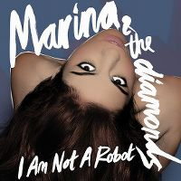 Cover Marina & The Diamonds - I Am Not A Robot