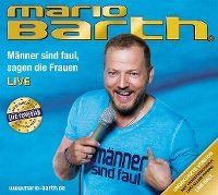 Cover Mario Barth - Männer sind faul, sagen die Frauen - Live