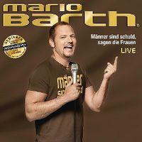 Cover Mario Barth - Männer sind schuld, sagen die Frauen - Live