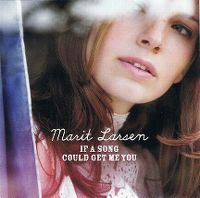 Cover Marit Larsen - If A Song Could Get Me You