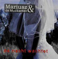 Cover Mariusz & De Muzikanten - De nacht wachtet