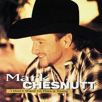 Cover Mark Chesnutt - I Don't Want To Miss A Thing