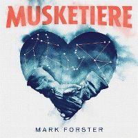 Cover Mark Forster - Musketiere