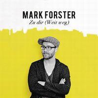 Cover Mark Forster - Zu Dir (weit weg)