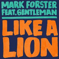 Cover Mark Forster feat. Gentleman - Like A Lion