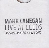 Cover Mark Lanegan - Live At Leeds