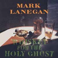 Cover Mark Lanegan - Whiskey For The Holy Ghost