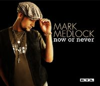 Cover Mark Medlock - Now Or Never