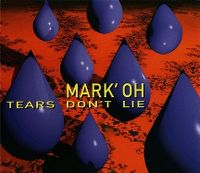 Cover Mark 'Oh - Tears Don't Lie