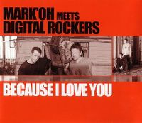 Cover Mark 'Oh Meets Digital Rockers - Because I Love You