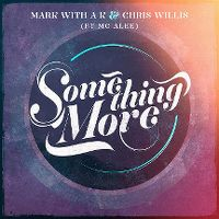 Cover Mark With A K & Chris Willis feat. MC Alee - Something More