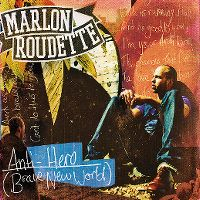 Cover Marlon Roudette - Anti-Hero (Brave New World)