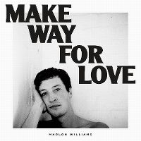 Cover Marlon Williams - Make Way For Love