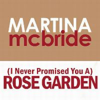 Cover Martina McBride - (I Never Promised You A) Rose Garden