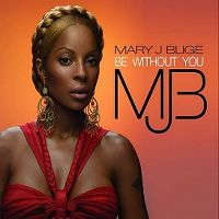 Cover Mary J Blige - Be Without You