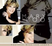 Cover Mary Roos - Hautnah will ich leben