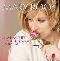 Cover Mary Roos - Ich wünschte Gestern wäre Morgen